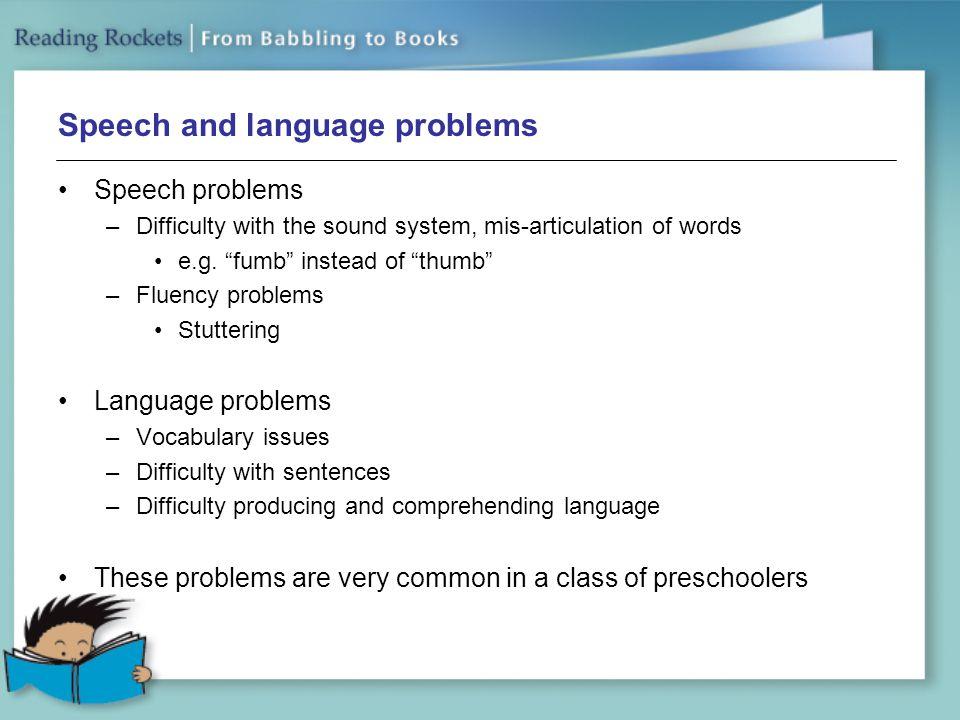 Speech and language problems