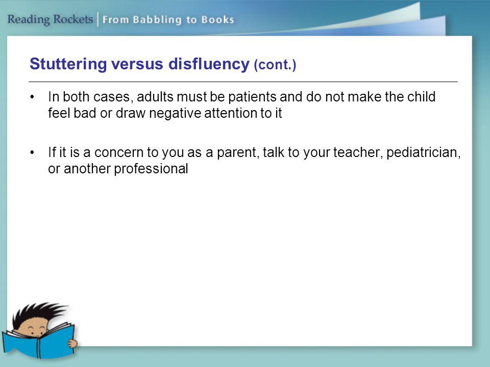 Stuttering versus disfluency (cont.)