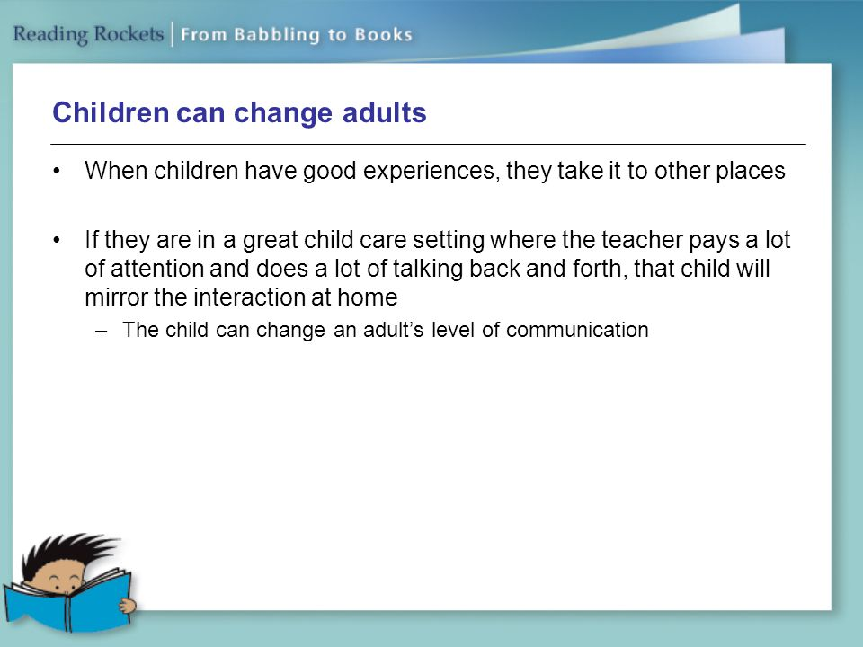 Children can change adults