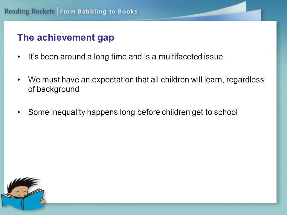 The achievement gap It's been around a long time and is a multifaceted issue.