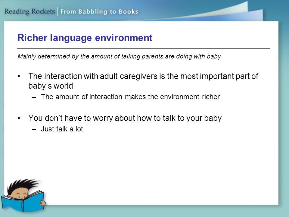 Richer language environment
