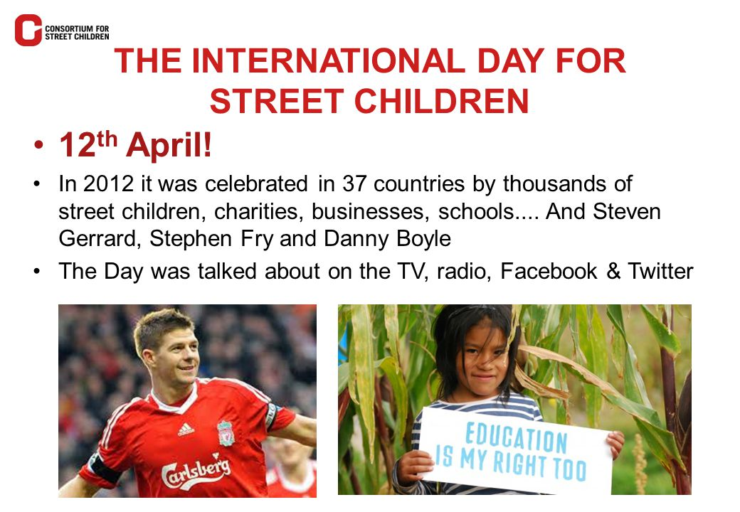 THE INTERNATIONAL DAY FOR STREET CHILDREN