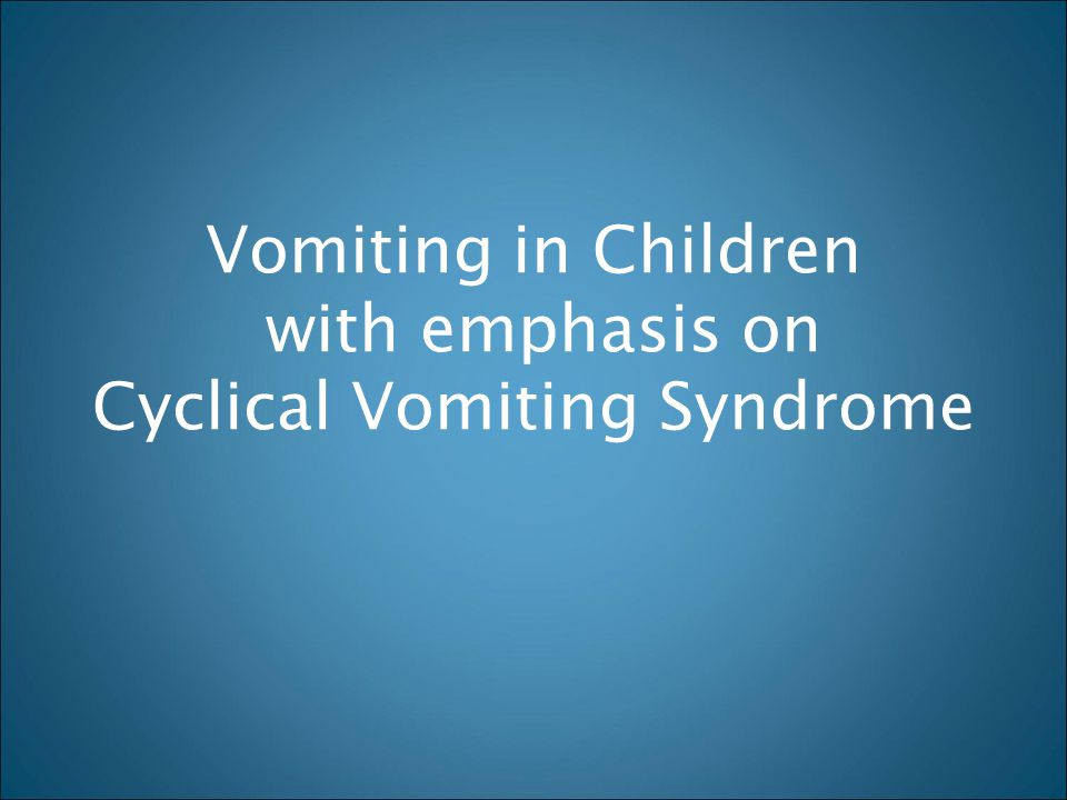 Cyclical Vomiting Syndrome
