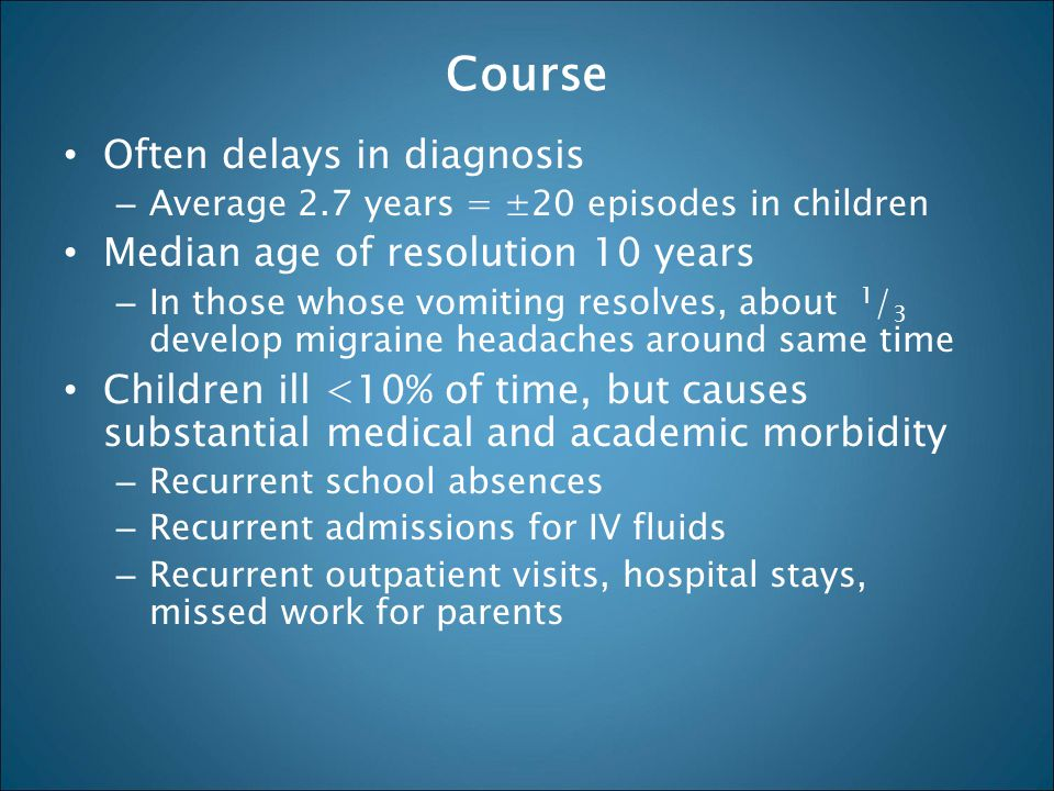 Course Often delays in diagnosis Median age of resolution 10 years