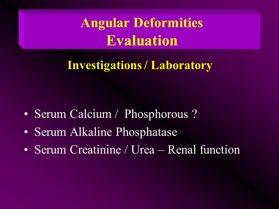 Angular Deformities Evaluation Investigations / Laboratory