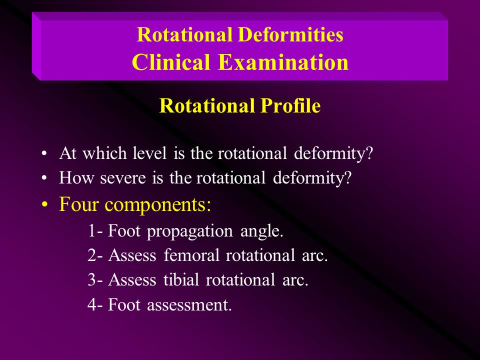 Rotational Deformities Clinical Examination