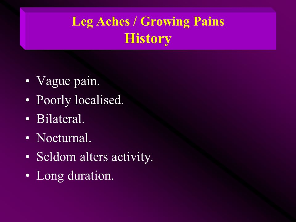 Leg Aches / Growing Pains History