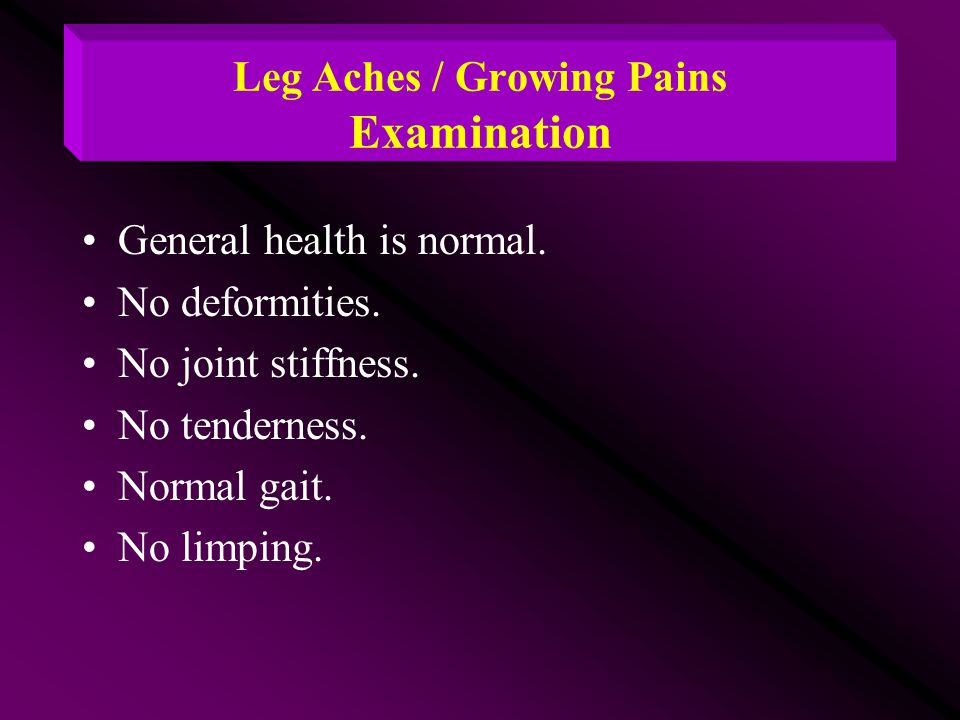 Leg Aches / Growing Pains Examination