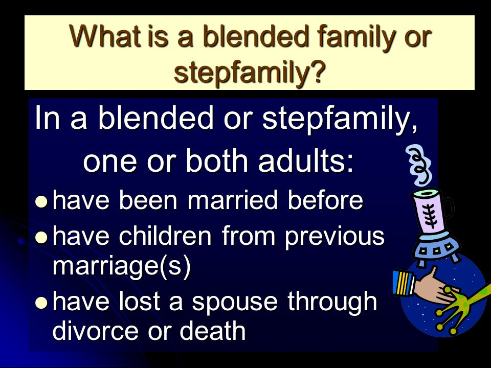 What is a blended family or stepfamily