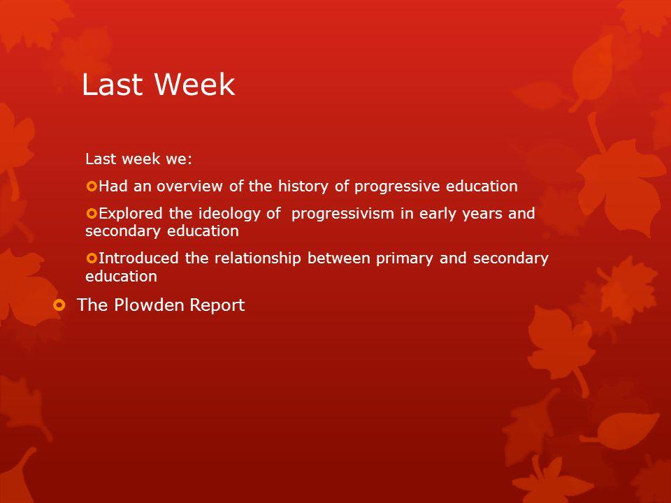Last Week The Plowden Report Last week we: