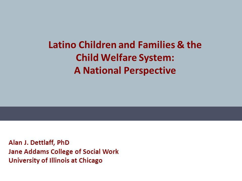 Latino Children and Families & the Child Welfare System: A National Perspective