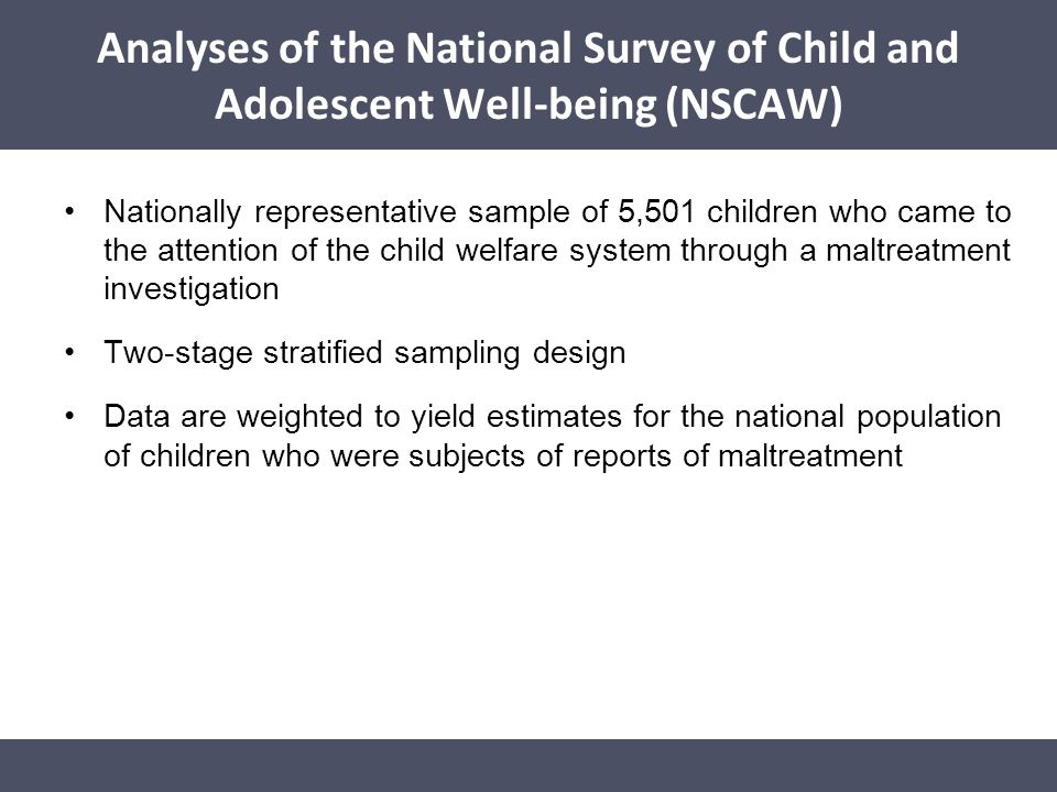 Analyses of the National Survey of Child and Adolescent Well-being (NSCAW)