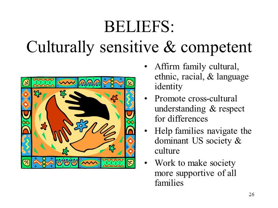 BELIEFS: Culturally sensitive & competent