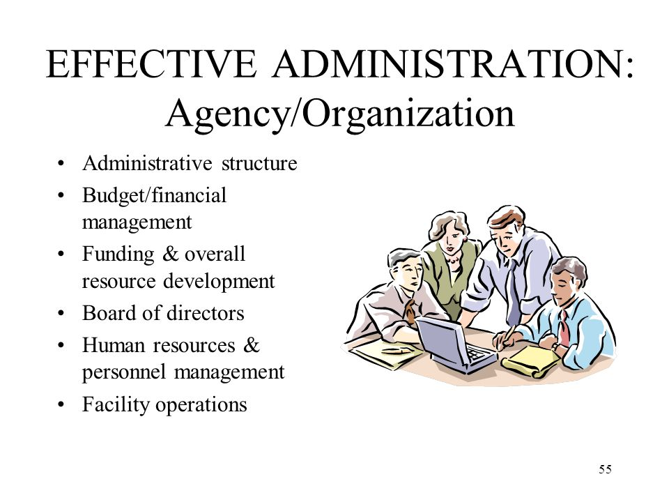 EFFECTIVE ADMINISTRATION: Agency/Organization