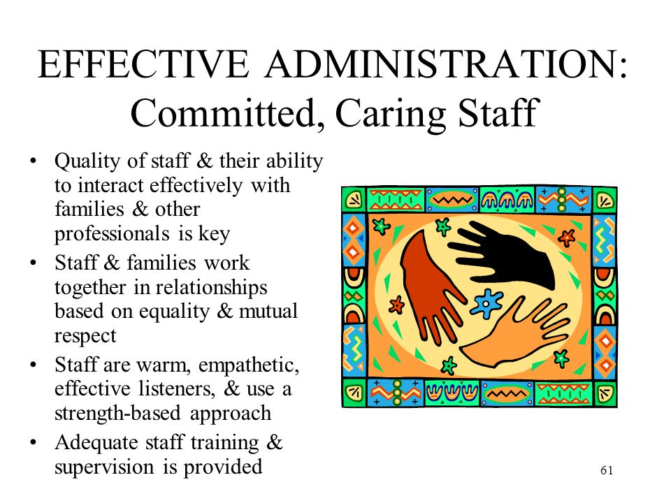 EFFECTIVE ADMINISTRATION: Committed, Caring Staff