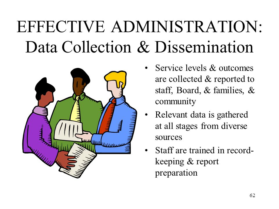EFFECTIVE ADMINISTRATION: Data Collection & Dissemination