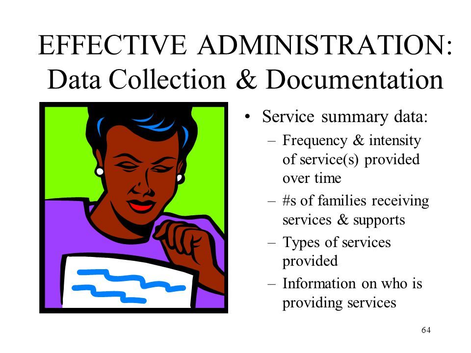 EFFECTIVE ADMINISTRATION: Data Collection & Documentation