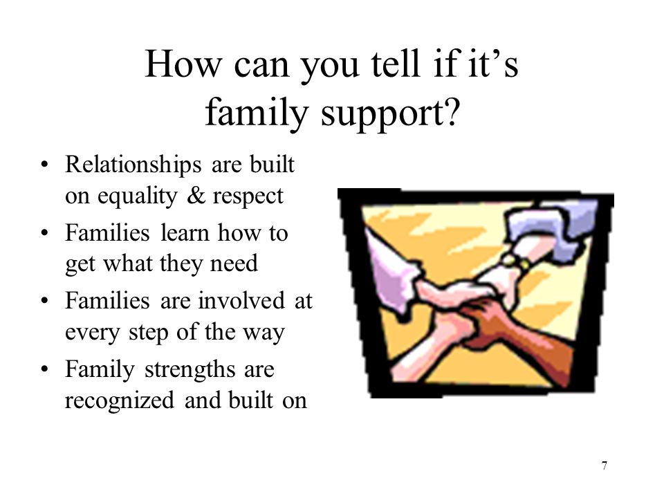 How can you tell if it's family support