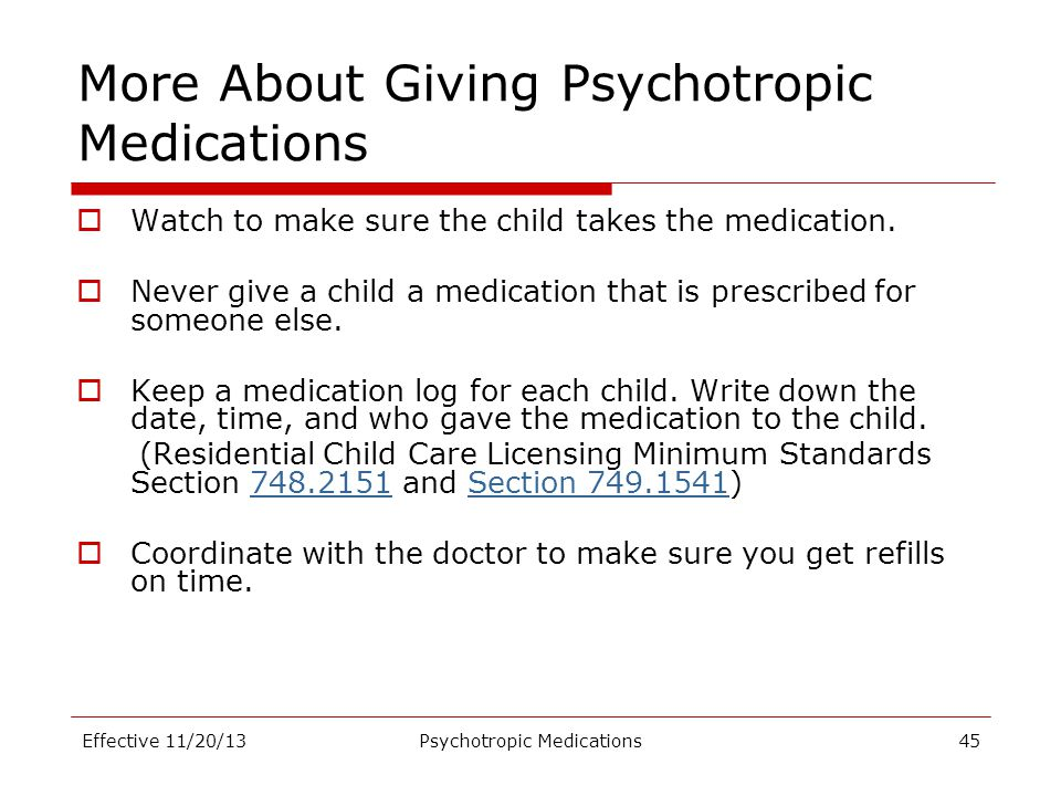 More About Giving Psychotropic Medications