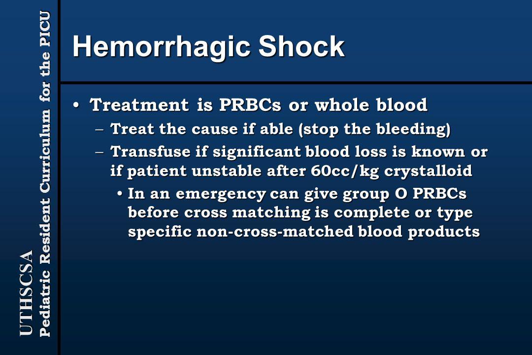 Hemorrhagic Shock Treatment is PRBCs or whole blood