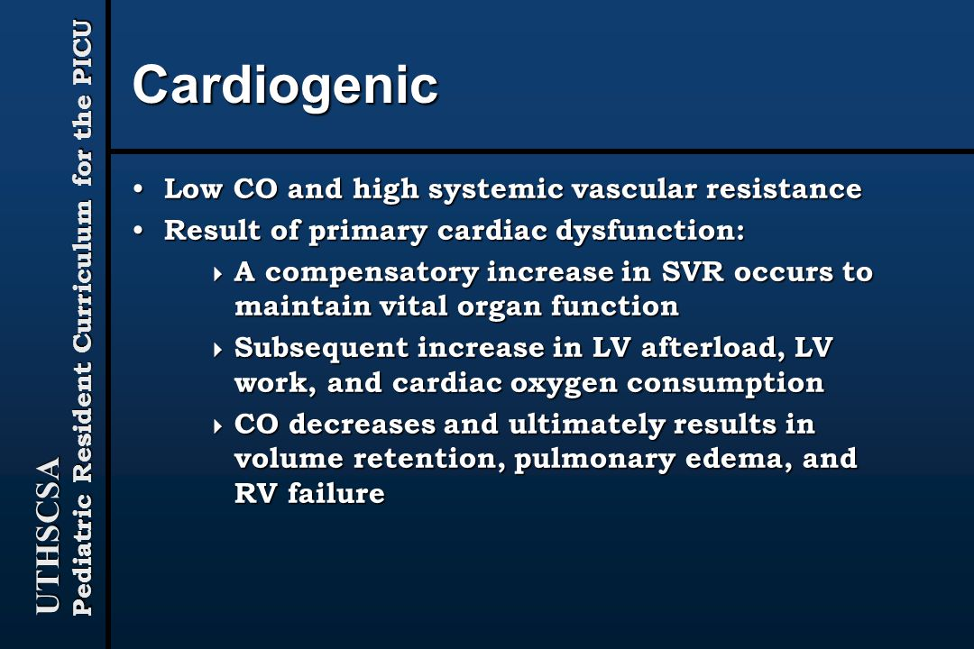 Cardiogenic Low CO and high systemic vascular resistance