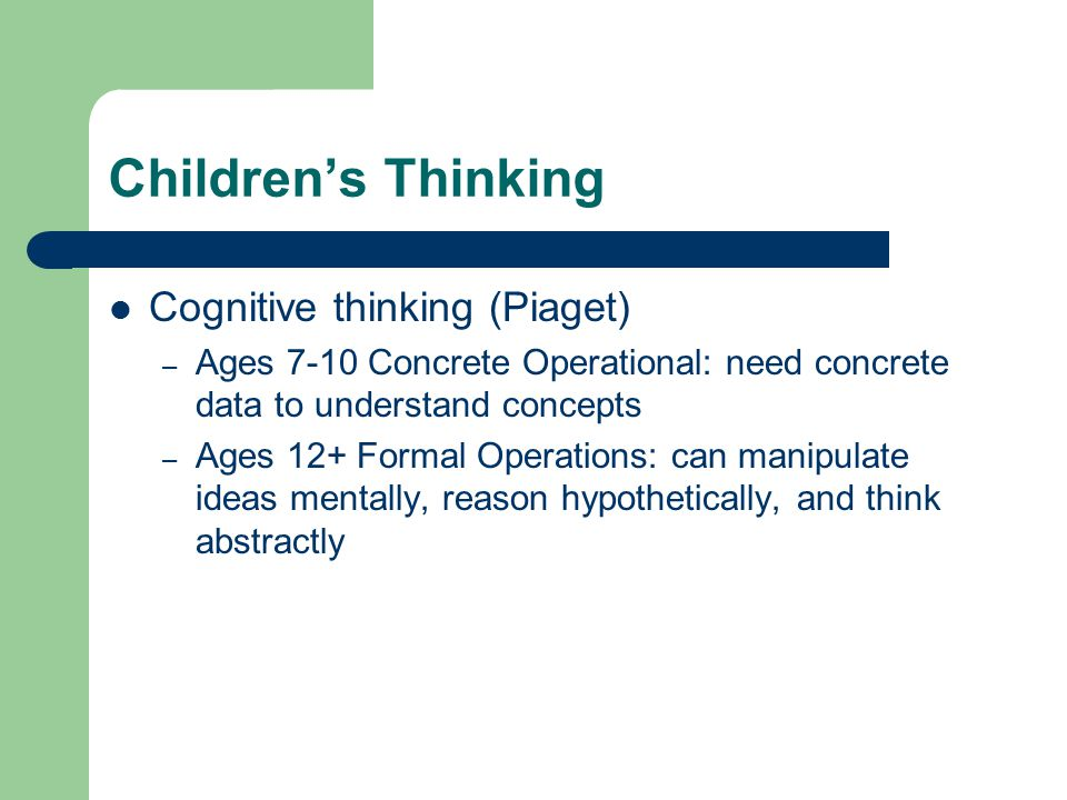 Children's Thinking Cognitive thinking (Piaget)