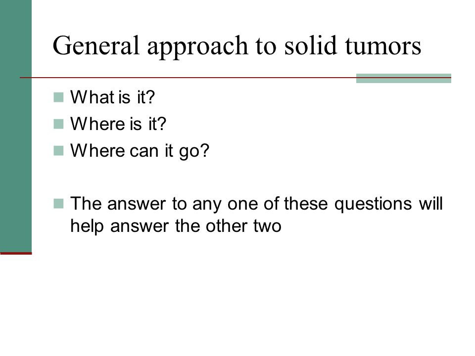 General approach to solid tumors