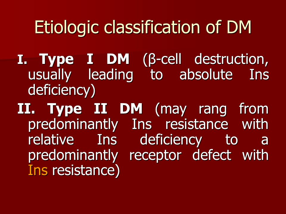 Etiologic classification of DM