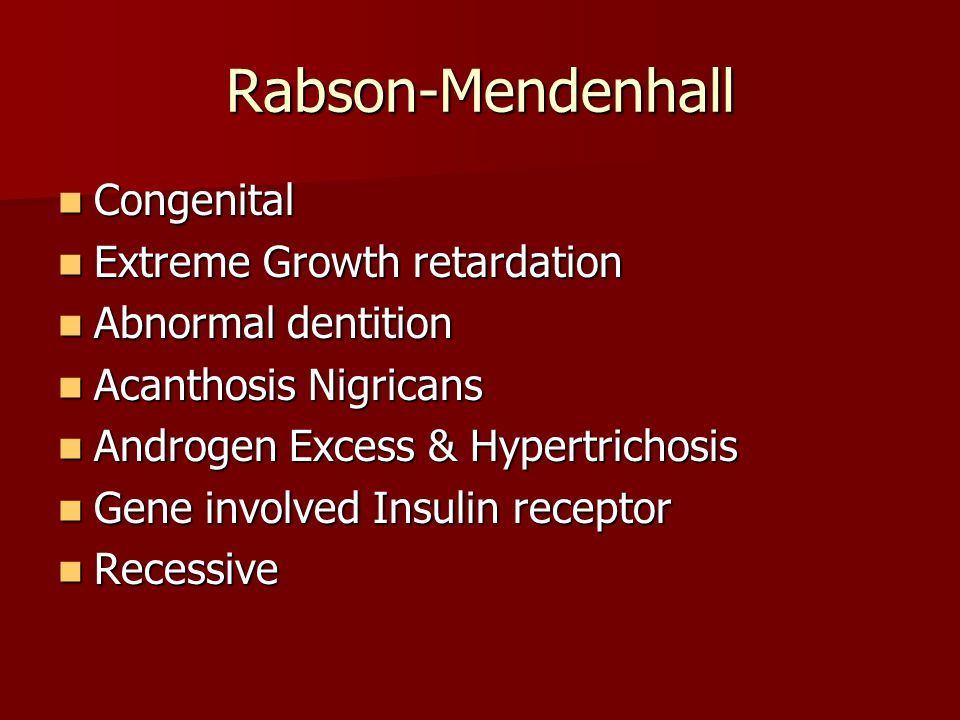 Rabson-Mendenhall Congenital Extreme Growth retardation