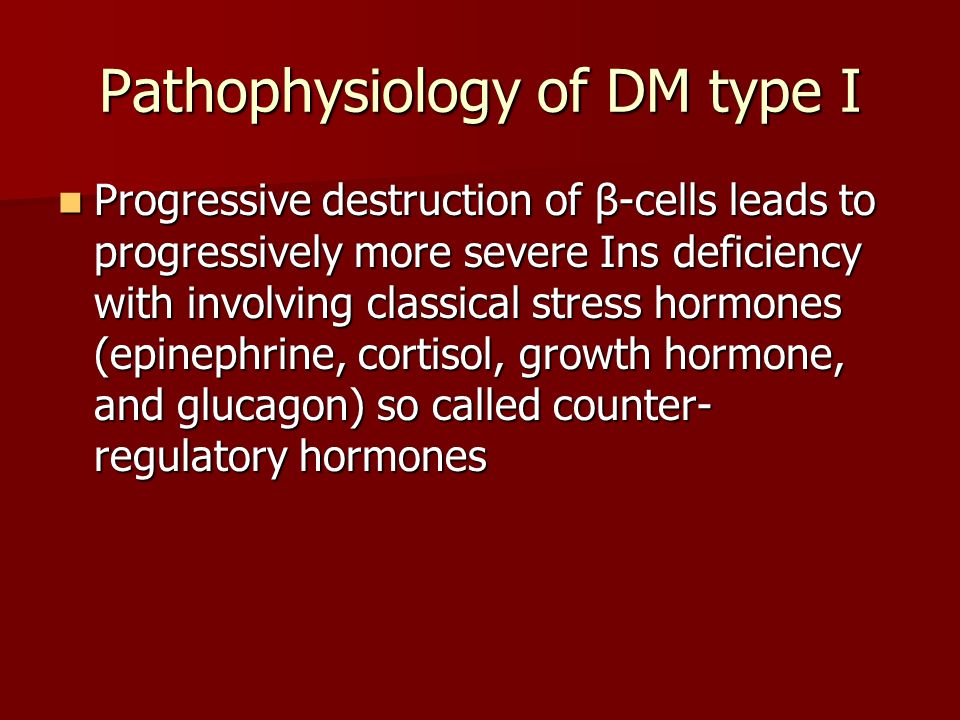 Pathophysiology of DM type I