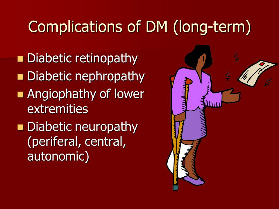 Complications of DM (long-term)