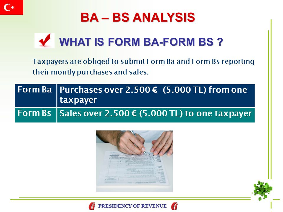 BA – BS ANALYSIS WHAT IS FORM BA-FORM BS Taxpayers are obliged to submit Form Ba and Form Bs reporting their montly purchases and sales.