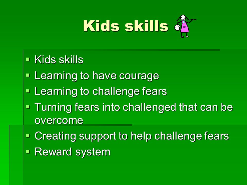 Kids skills Kids skills Learning to have courage