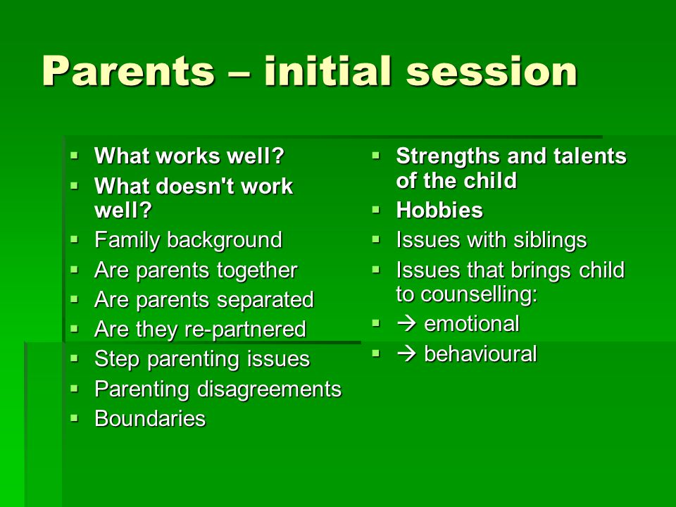 Parents – initial session