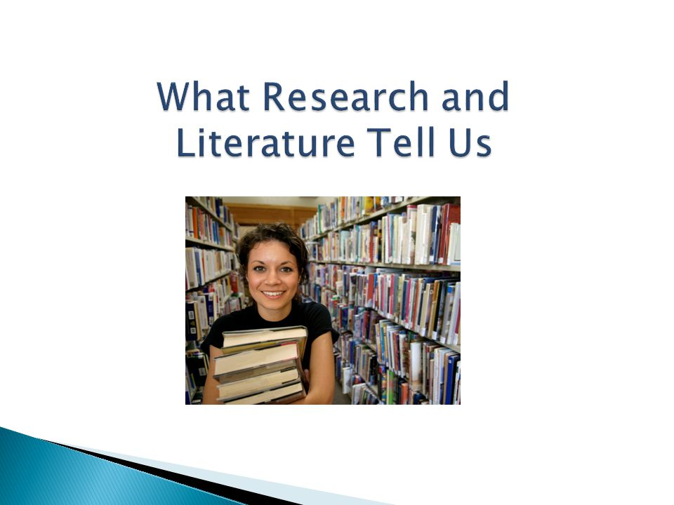 What Research and Literature Tell Us