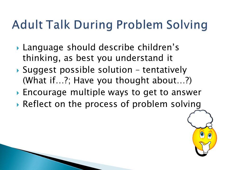 Adult Talk During Problem Solving