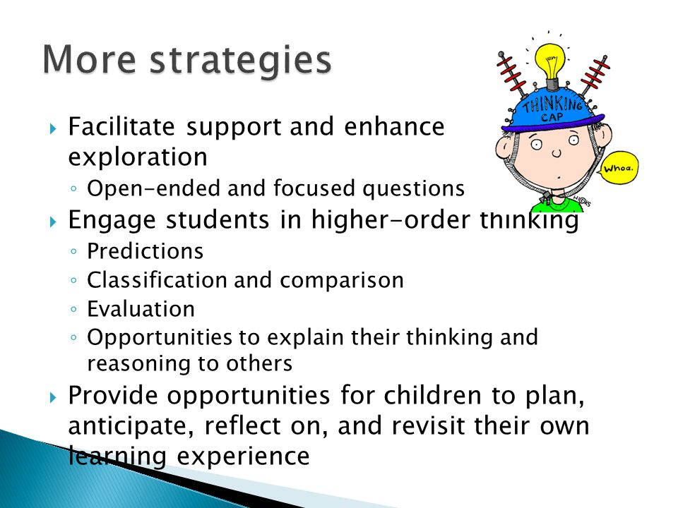 More strategies Facilitate support and enhance exploration