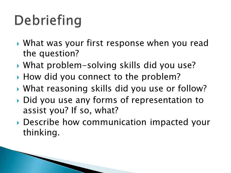 Debriefing What was your first response when you read the question