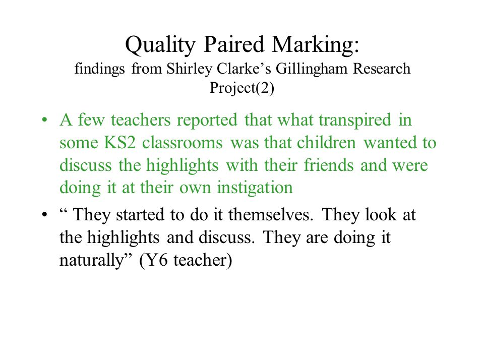 Quality Paired Marking: findings from Shirley Clarke's Gillingham Research Project(2)