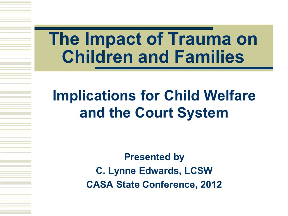 The Impact of Trauma on Children and Families