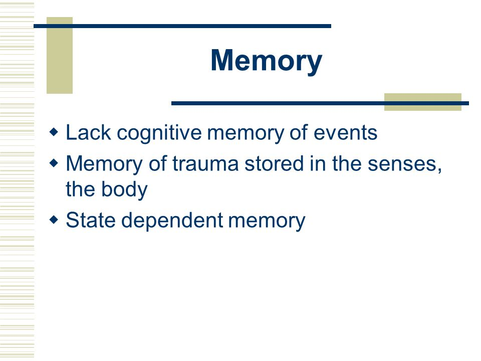 Memory Lack cognitive memory of events