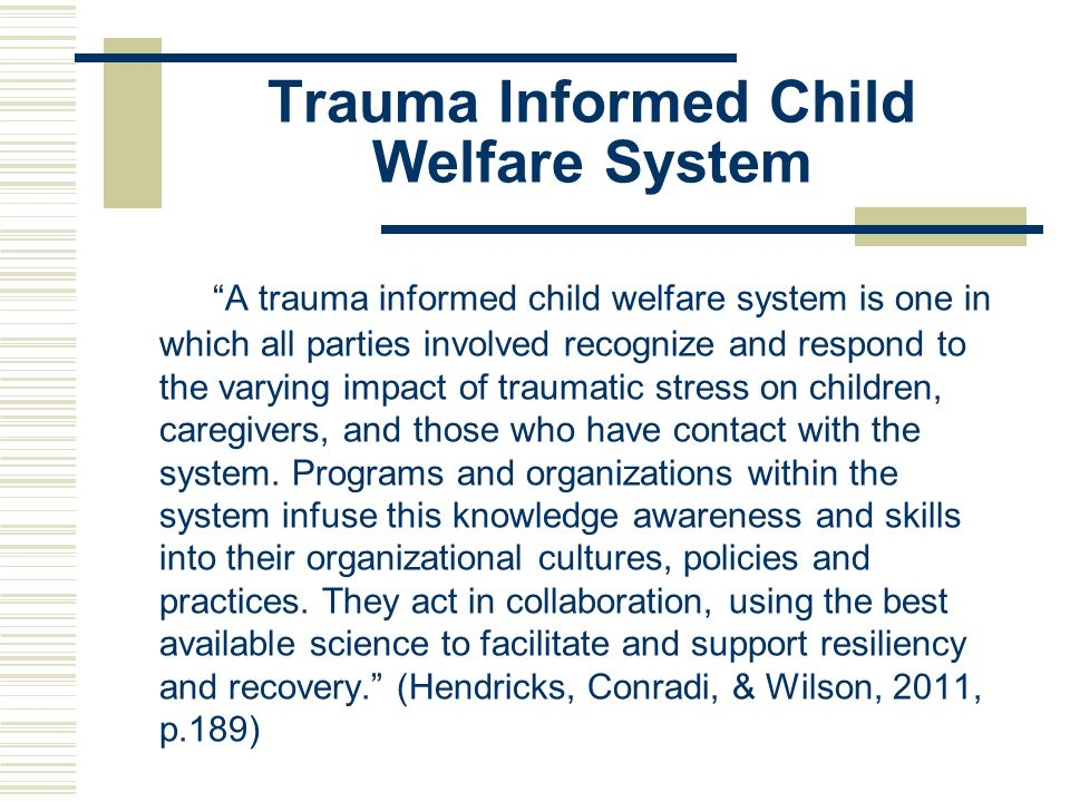 Trauma Informed Child Welfare System