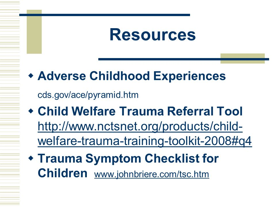 Resources Adverse Childhood Experiences cds.gov/ace/pyramid.htm