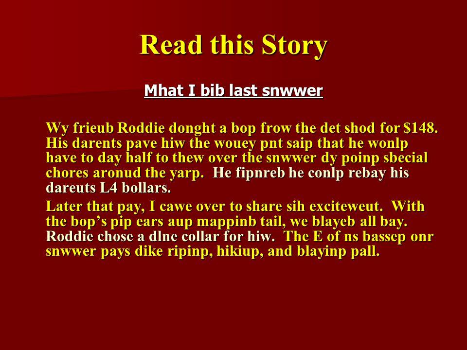 Read this Story Mhat I bib last snwwer