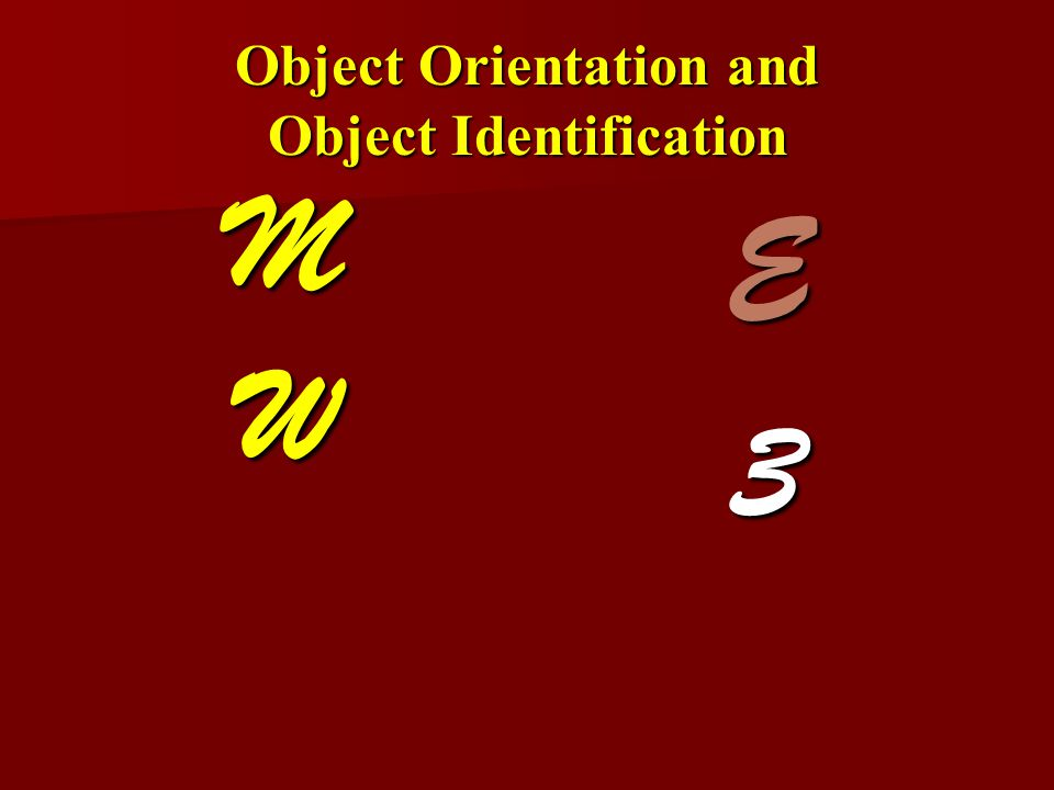 Object Orientation and Object Identification