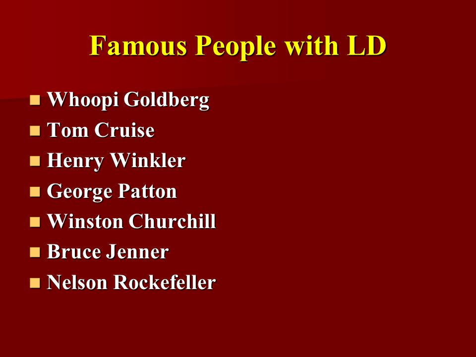 Famous People with LD Whoopi Goldberg Tom Cruise Henry Winkler