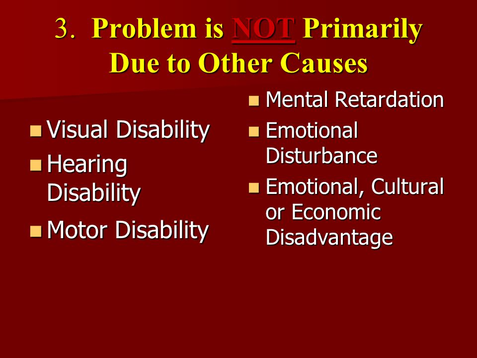 3. Problem is NOT Primarily Due to Other Causes