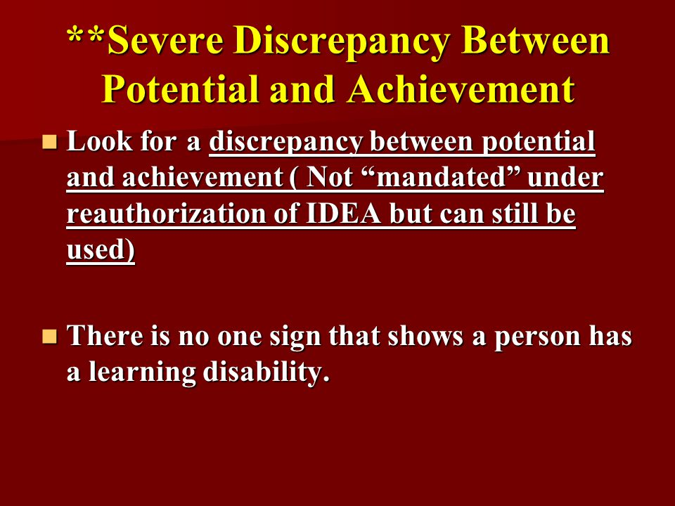 **Severe Discrepancy Between Potential and Achievement