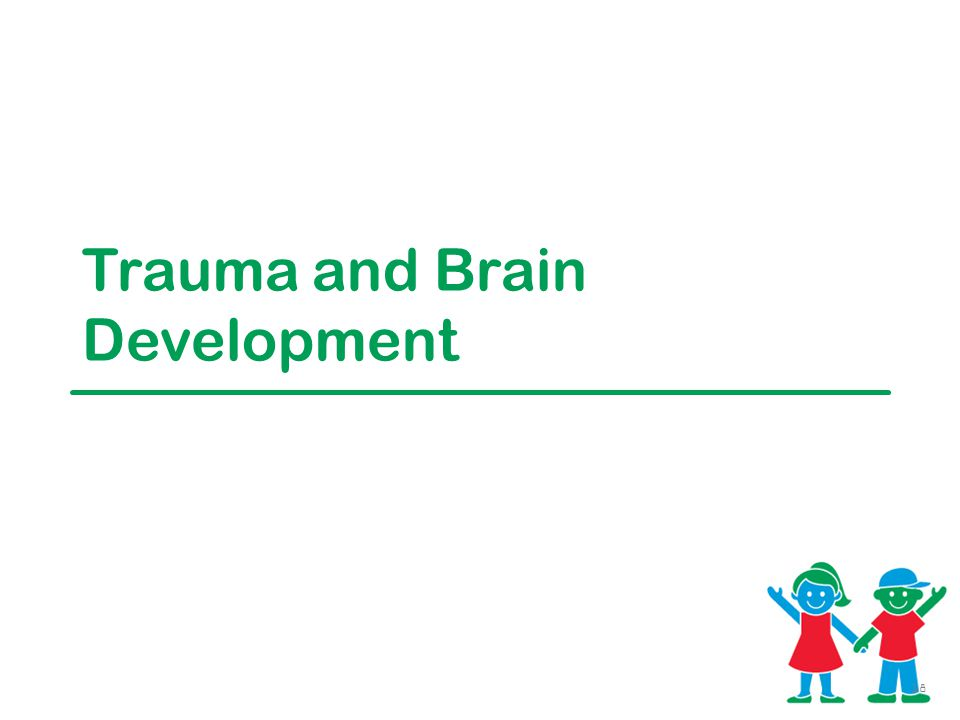 Trauma and Brain Development