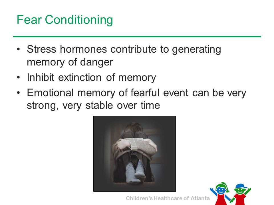 Fear Conditioning Stress hormones contribute to generating memory of danger. Inhibit extinction of memory.